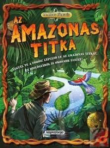 KALANDOS KÜLDETÉS - AZ AMAZONAS TITKA