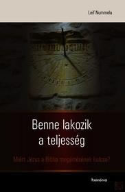 BENNE LAKOZIK A TELJESSÉG