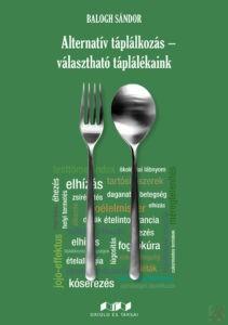 ALTERNATÍV TÁPLÁLKOZÁS - VÁLASZTHATÓ TÁPLÁLÉKAINK