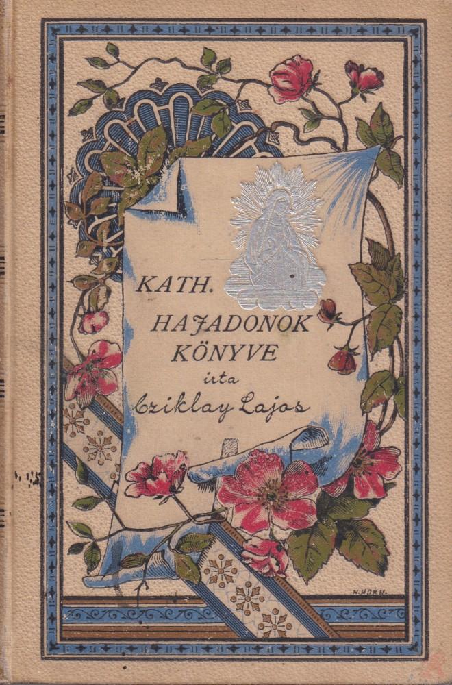 KATHOLIKUS HAJADONOK KÖNYVE