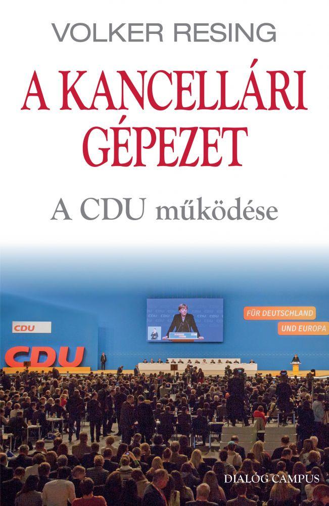 A KANCELLÁRI GÉPEZET. A CDU MŰKÖDÉSE