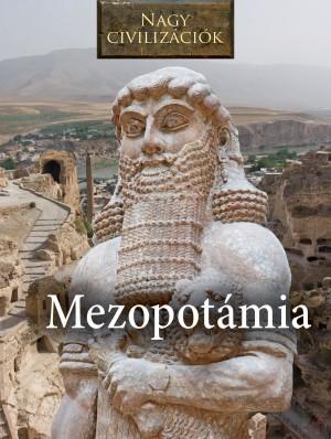 NAGY CIVILIZÁCIÓK SOROZAT - 4. MEZOPOTÁMIA