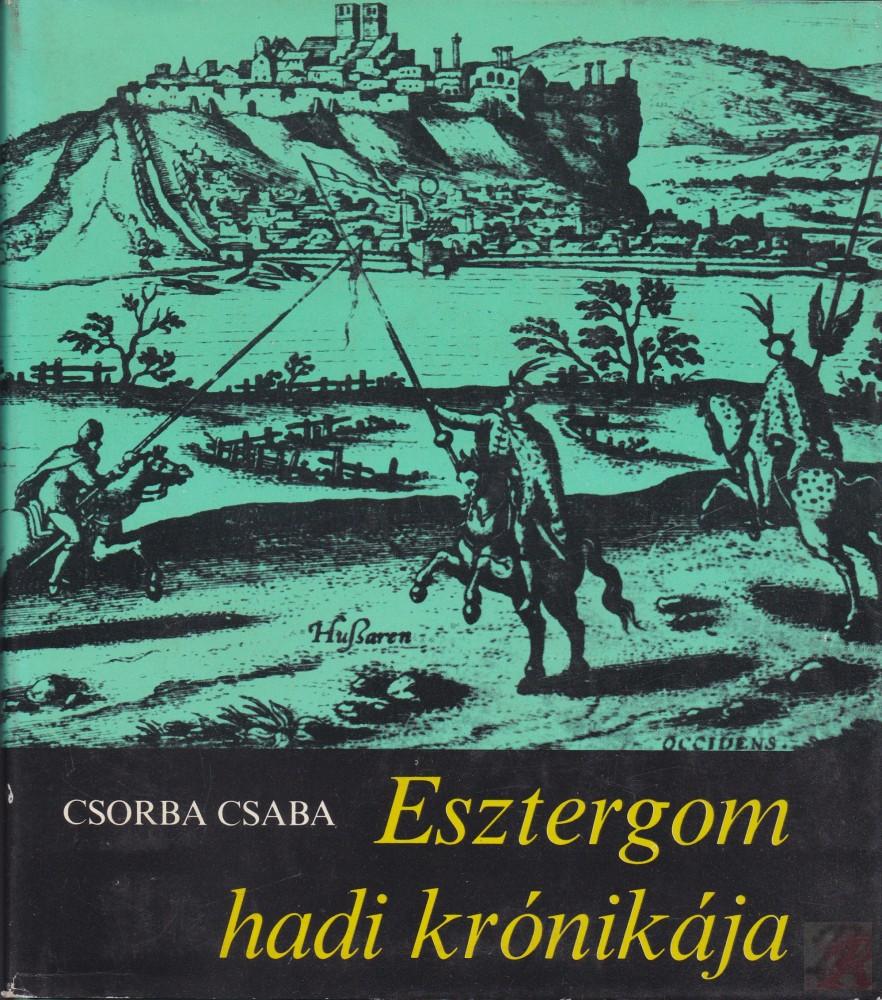 Esztergom hadi krónikája