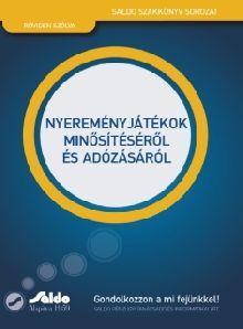 NYEREMÉNYJÁTÉKOK MINŐSÍTÉSÉRŐL ÉS ADÓZÁSÁRÓL