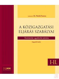 A KÖZIGAZGATÁSI ELJÁRÁS SZABÁLYAI I-II. Kommentár a gyakorlat számára.