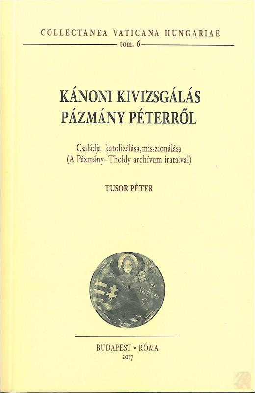KÁNONI KIVIZSGÁLÁS PÁZMÁNY PÉTERRŐL