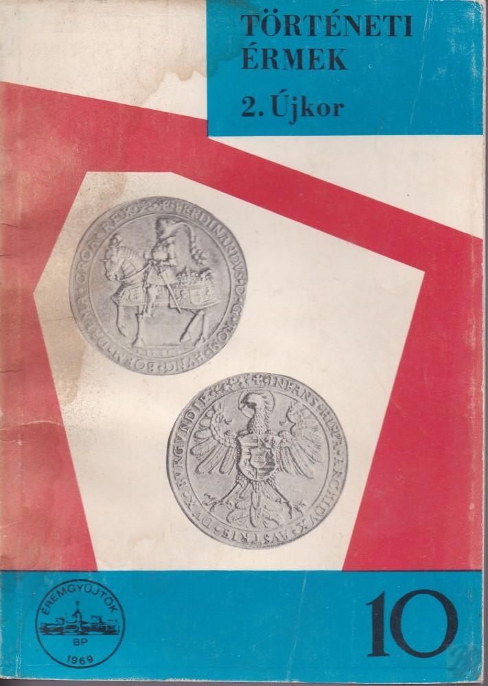 RÉGI MAGYAR EMLÉKÉRMEK KATALÓGUSA A LEGRÉGIBB IDŐKTŐL 1850-IG I/2.