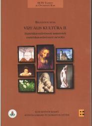 VIZUÁLIS KULTÚRA II. - ESZTÉTIKAI-MŰVÉSZETI ISMERETEK, ESZTÉTIKAI-MŰVÉSZETI NEVELÉS