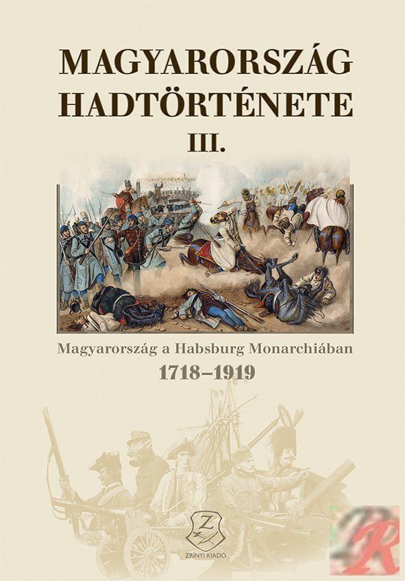 MAGYARORSZÁG A HABSBURG MONARCHIÁBAN 1718-1919
