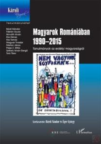 MAGYAROK ROMÁNIÁBAN 1990-2015 - TANULMÁNYOK AZ ERDÉLYI MAGYARSÁGRÓL