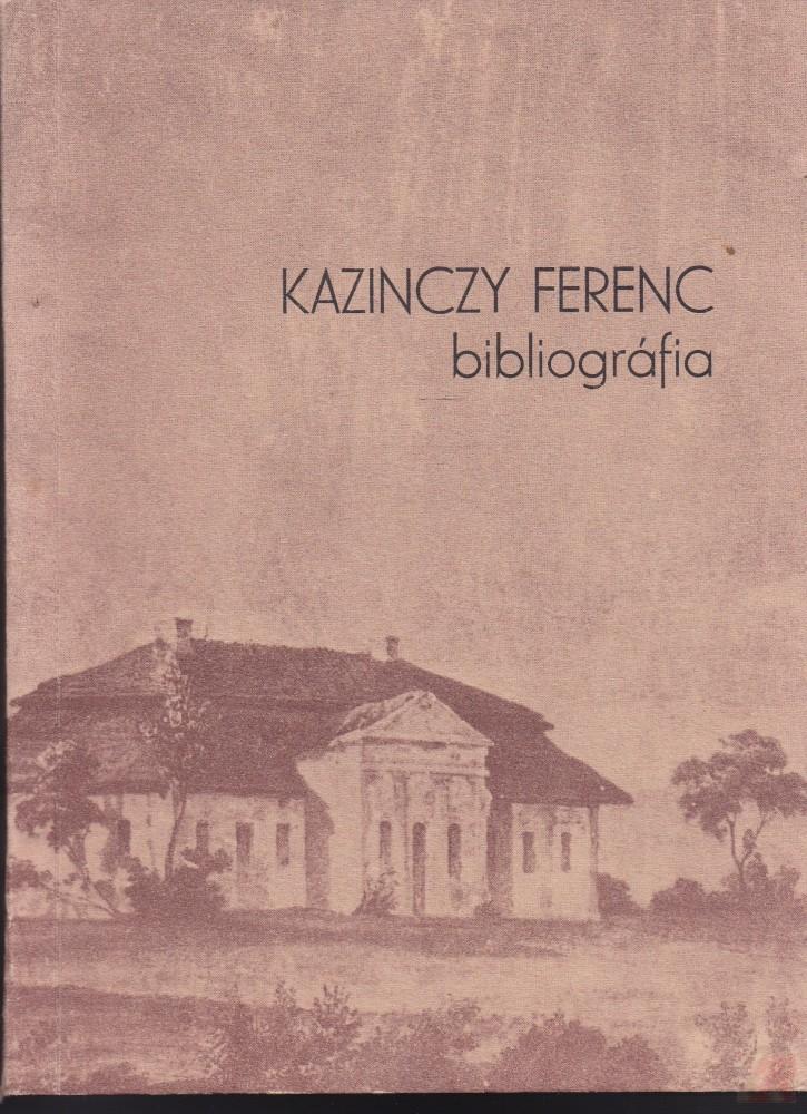 Kazinczy Ferenc bibliográfia