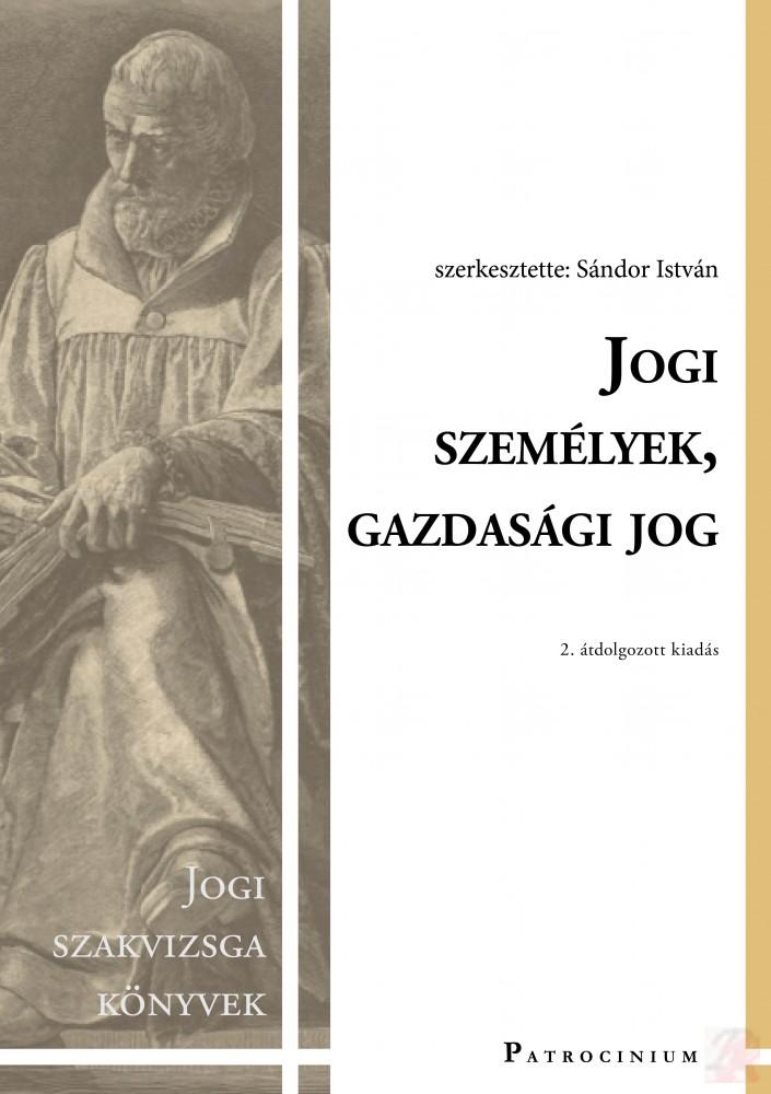 JOGI SZEMÉLYEK, GAZDASÁGI JOG – Jogi szakvizsga felkészítő kötet
