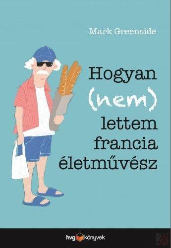 HOGYAN (NEM) LETTEM FRANCIA ÉLETMŰVÉSZ