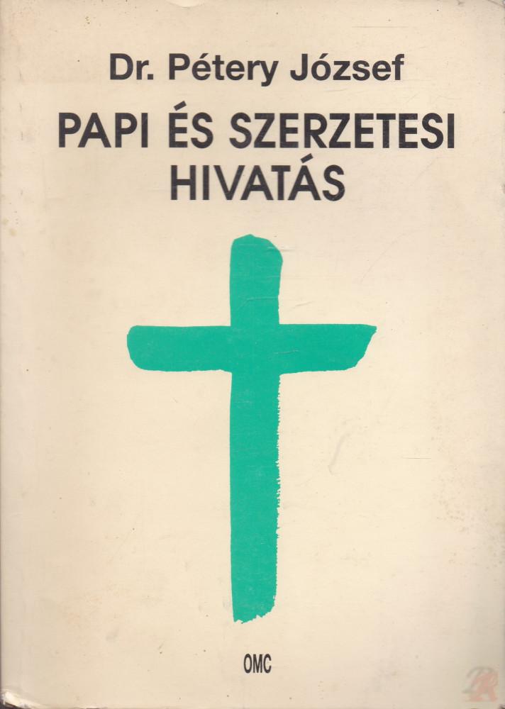 PAPI ÉS SZERZETESI HIVATÁS