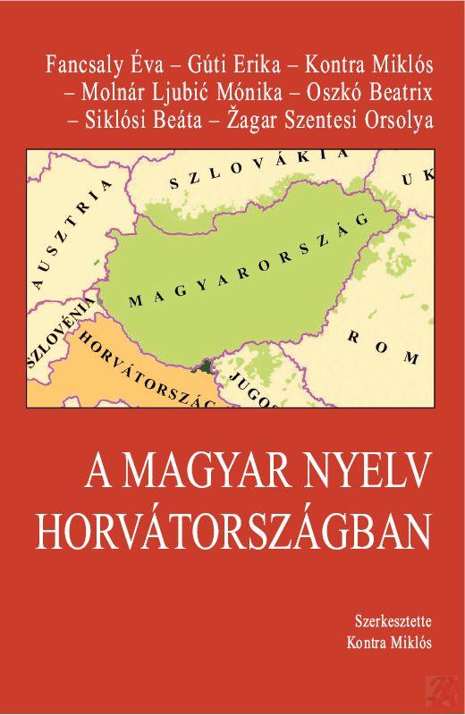 A MAGYAR NYELV HORVÁTORSZÁGBAN