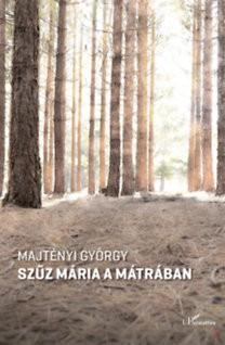 SZŰZ MÁRIA A MÁTRÁBAN