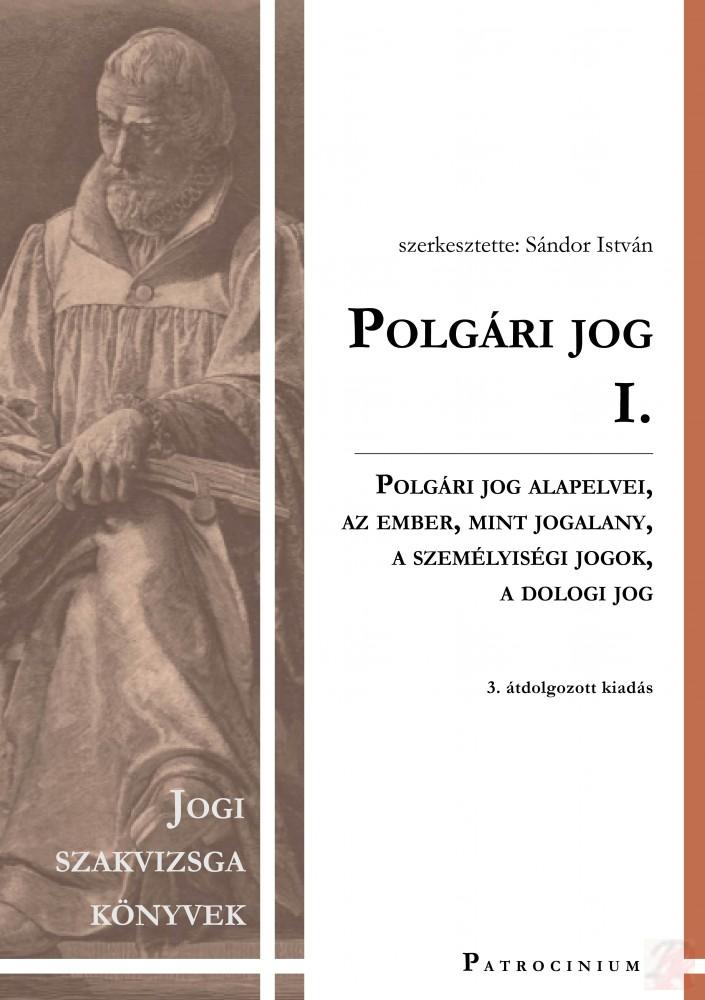POLGÁRI JOG I. - Szakvizsga felkészítő kötet - Elfogyott