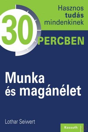 MUNKA ÉS MAGÁNÉLET - HASZNOS TUDÁS MINDENKINEK 30 PERCBEN 12.