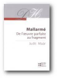 MALLARMÉ. DE L'OEUVRE PARFAITE AU FRAGMENT