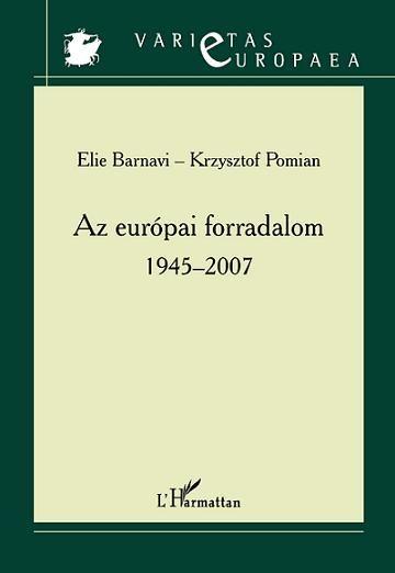 AZ EURÓPAI FORRADALOM 1945-2007
