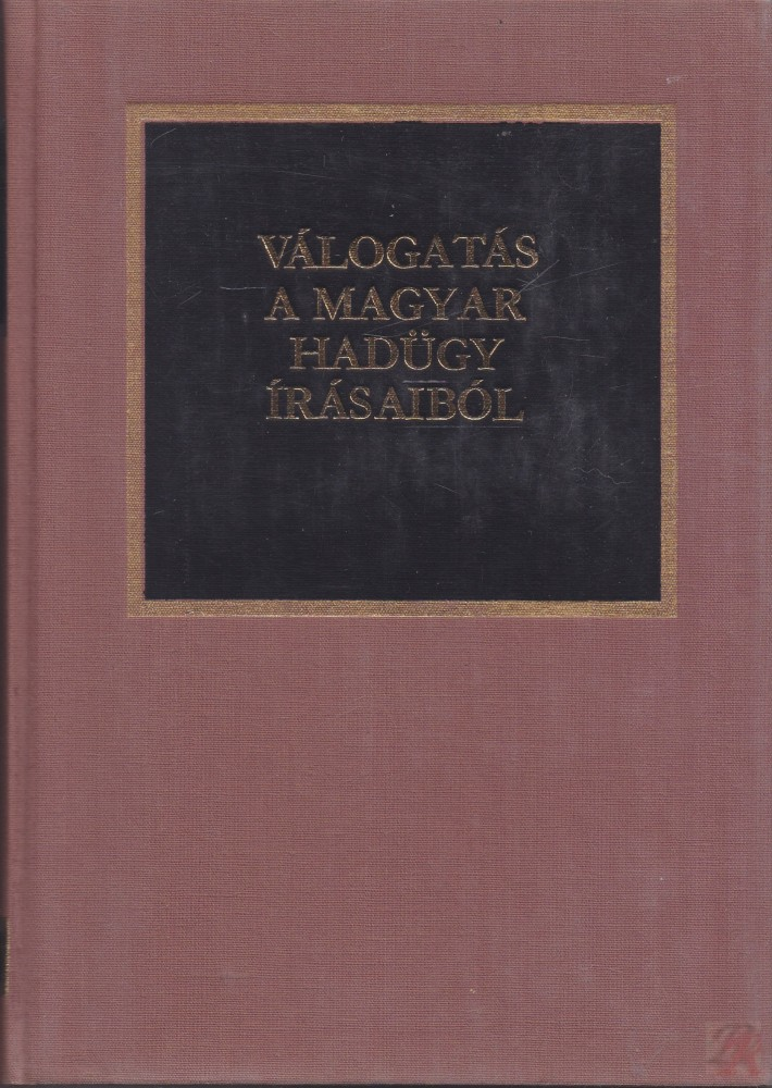 VÁLOGATÁS A MAGYAR HADÜGY ÍRÁSAIBÓL