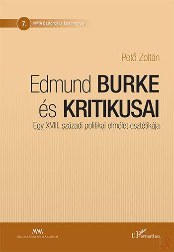 EDMUND BURKE ÉS KRITIKUSAI – EGY XVIII. SZÁZADI POLITIKAI ELMÉLET ESZTÉTIKÁJA