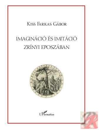 IMAGINÁCIÓ ÉS IMITÁCIÓ ZRÍNYI EPOSZÁBAN