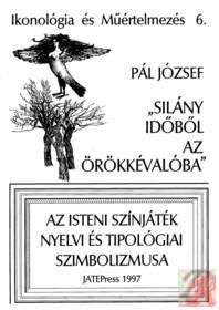 """""""SILÁNY IDŐBŐL AZ ÖRÖKKÉVALÓBA"""""""