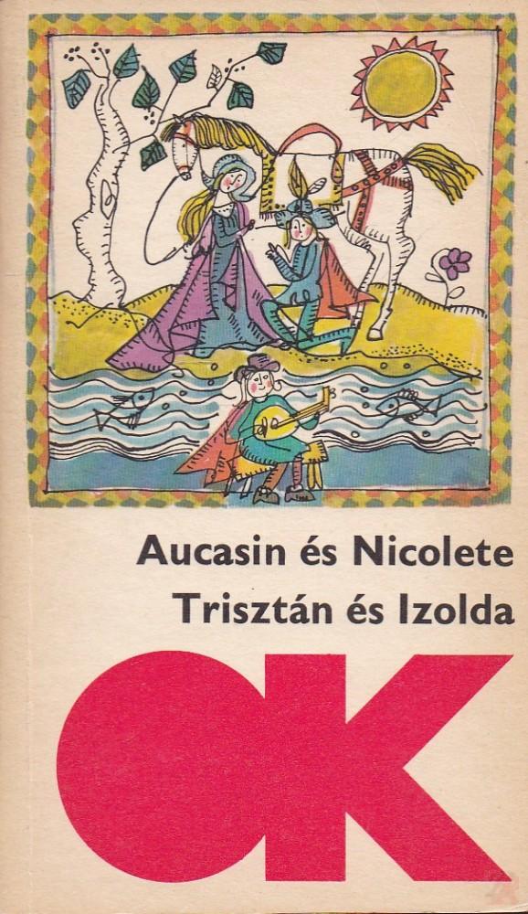 AUCASIN ÉS NICOLETTE - TRISZTÁN ÉS IZOLDA