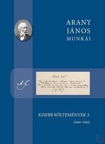 KISEBB KÖLTEMÉNYEK 3. (1860-1882)