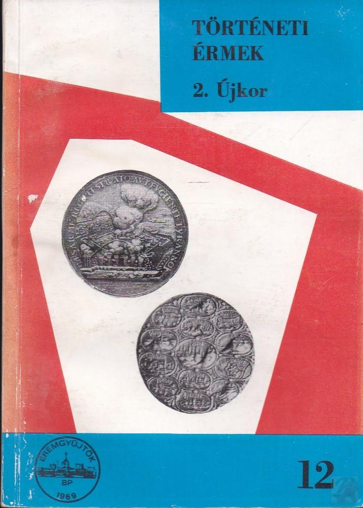 A RÉGI MAGYAR EMLÉKÉRMEK KATALÓGUSA A LEGRÉGIBB IDŐKTŐL 1850-IG I/2.