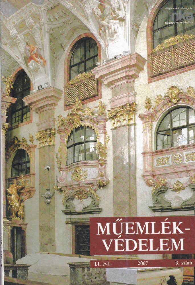 MŰEMLÉKVÉDELEM - LI. évf., 2007/3.
