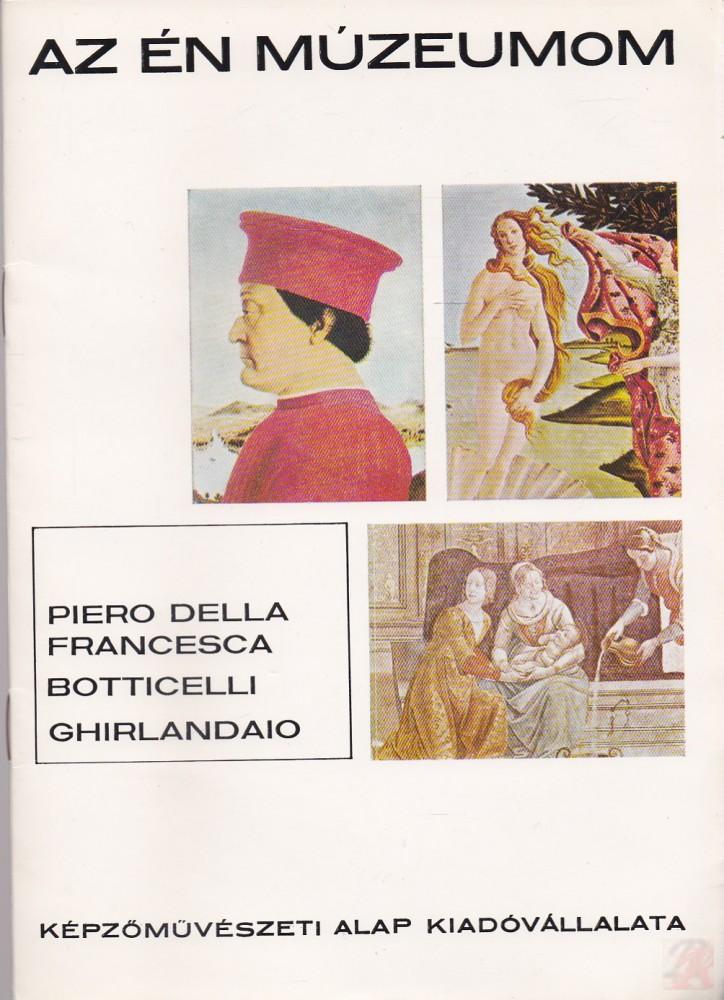 PIERO DELLA FRANCESCA - BOTTICELLI - GHIRLANDAIO