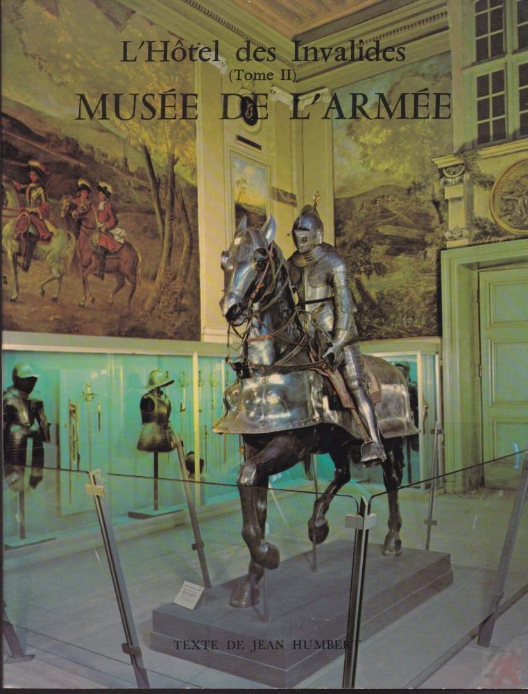 L'HOTEL DES INVALIDES (TOME II). MUSÉE DE L'ARMÉE