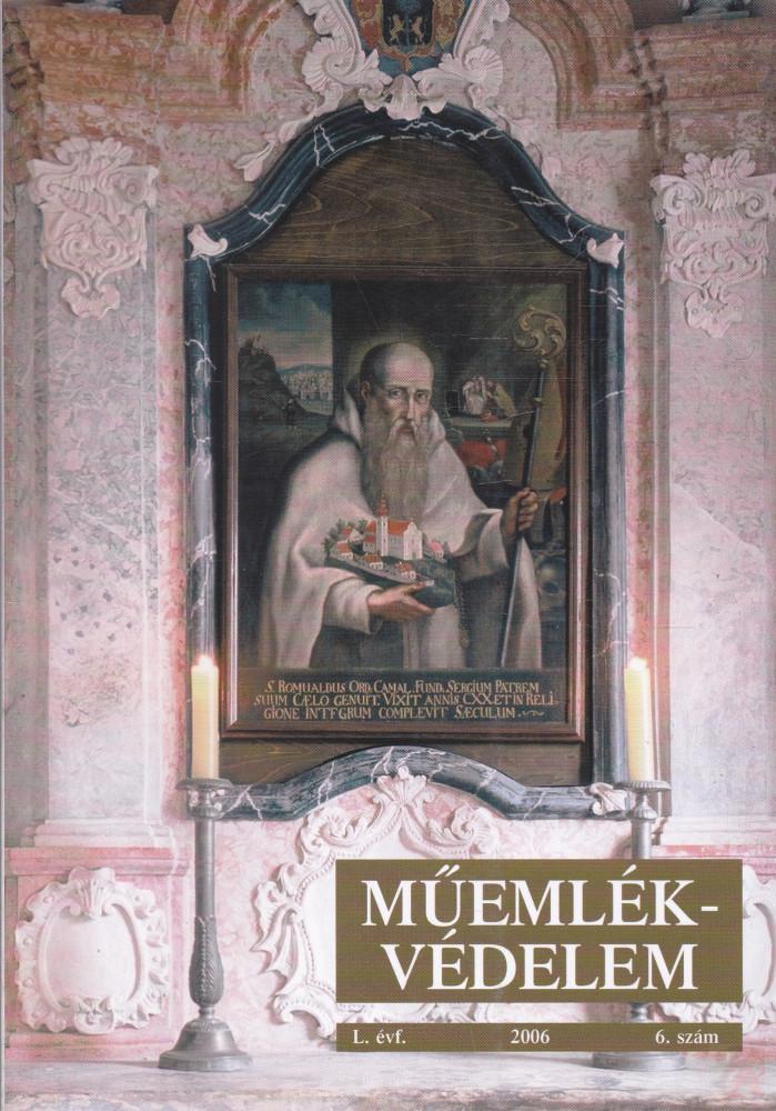 MŰEMLÉKVÉDELEM - L. évf., 2006/6.