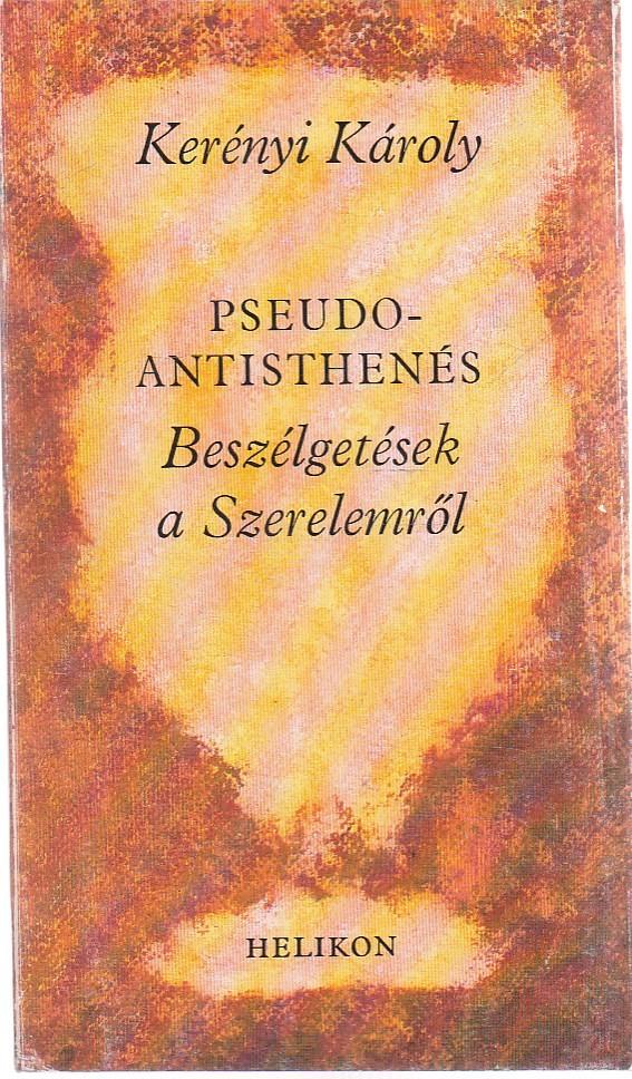 PSEUDO-ANTISTHENÉS: BESZÉLGETÉSEK A SZERELEMRŐL